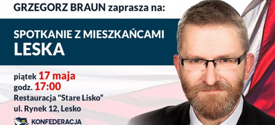 LESKO: Grzegorz Braun zaprasza na spotkanie wyborcze. SPRAWDŹ KIEDY!