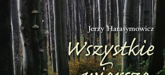 """Wkrótce """"leśny"""" Harasymowicz"""